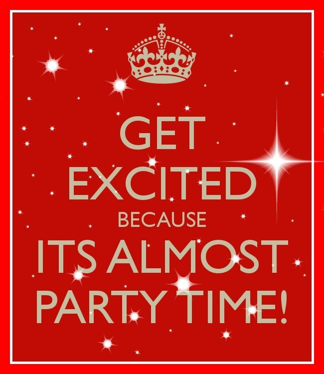 Get Excited Because It S Almost Party Time Roni J S
