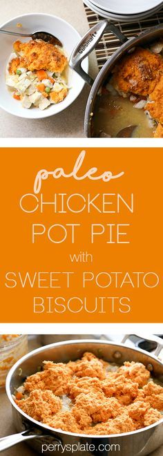 Paleo Chicken Pot Pie with Sweet Potato Biscuits   Paleo  www.perrysplate.com