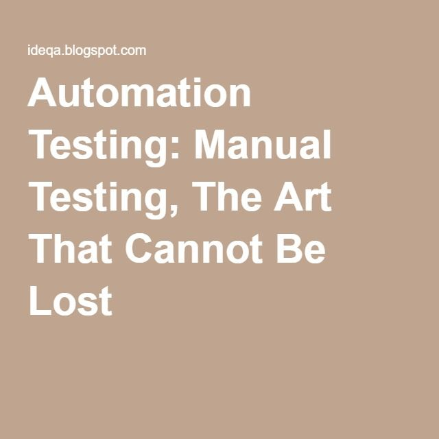 31 best automation testing qa selenium images on pinterest automation testing manual testing the art that cannot be lost softwaretesting software fandeluxe Image collections