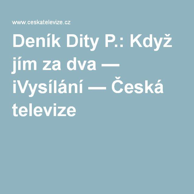 Deník Dity P.: Když jím za dva — iVysílání — Česká televize
