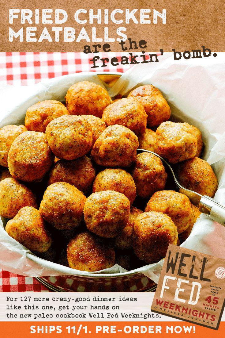 Paleo Fried Chicken Meatballs from 'Well Fed Weeknights.' Ready in 30 minutes!  via @meljoulwan