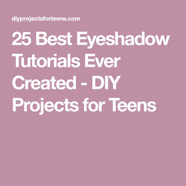 25 Best Eyeshadow Tutorials Ever Created - DIY Projects for Teens