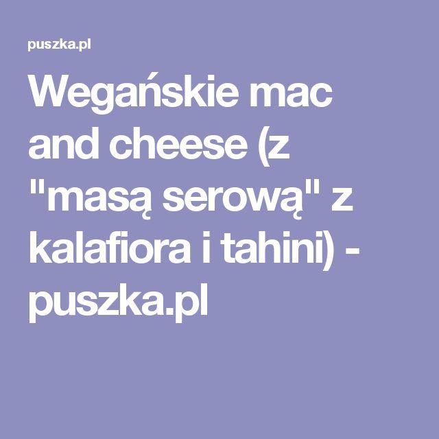 """Wegańskie mac and cheese (z """"masą serową"""" z kalafiora i tahini) - puszka.pl"""