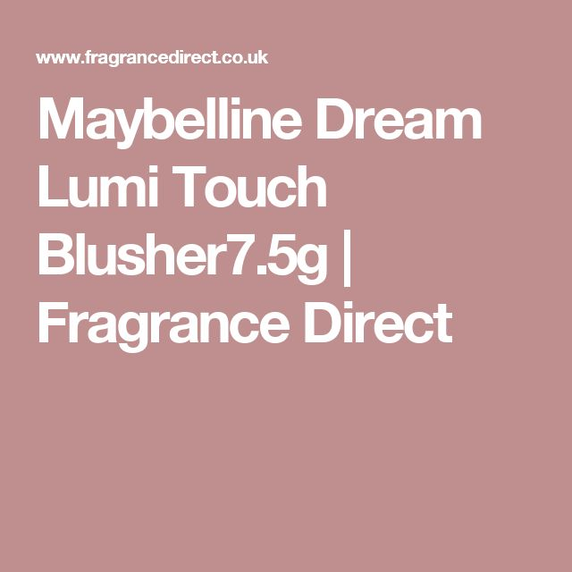 Maybelline Dream Lumi Touch Blusher7.5g | Fragrance Direct