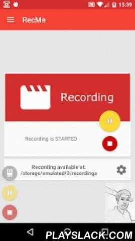 RecMe Screen Recorder  Android App - playslack.com ,  RecMe Screen Recorder is one of the most powerful screen recorder for your screen and audio.The app is free with NO TIME LIMIT, NO WATERMARK, with HD quality, and works with rooted AND unrooted devices (read instructions below).It's the perfect app to let you record any app or any game such Clash of Clans, Minecraft, Game of War, etc... without any time limit.The app provides many features and settings to fill your needs:[✔] Root not…