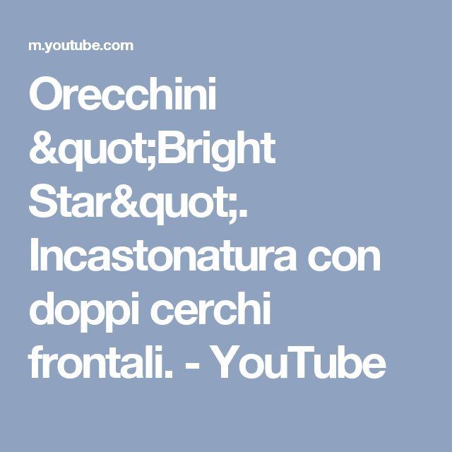 """Orecchini """"Bright Star"""". Incastonatura con doppi cerchi frontali. - YouTube"""