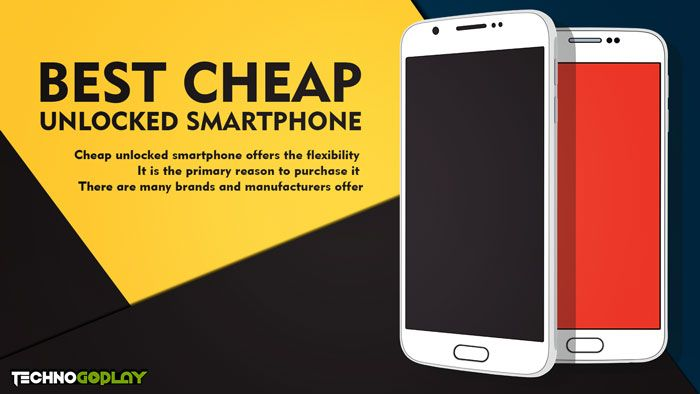 10 Cheap Unlocked Smartphone