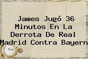 http://tecnoautos.com/wp-content/uploads/imagenes/tendencias/thumbs/james-jugo-36-minutos-en-la-derrota-de-real-madrid-contra-bayern.jpg Real Madrid. James jugó 36 minutos en la derrota de Real Madrid contra Bayern, Enlaces, Imágenes, Videos y Tweets - http://tecnoautos.com/actualidad/real-madrid-james-jugo-36-minutos-en-la-derrota-de-real-madrid-contra-bayern/