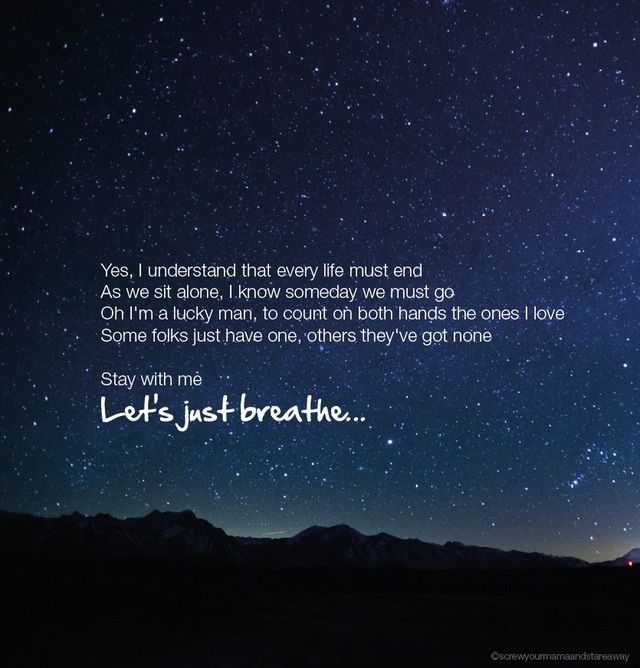 Just Breathe. Pearl Jam. Did anyone else get tears in their eyes when reading that?
