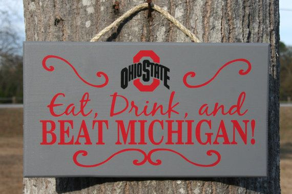 """OHIO STATE """"Eat Drink and Beat MICHIGAN"""" sign by KRCustomWoodcrafts"""