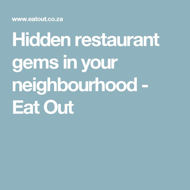 Hidden restaurant gems in your neighbourhood - Eat Out