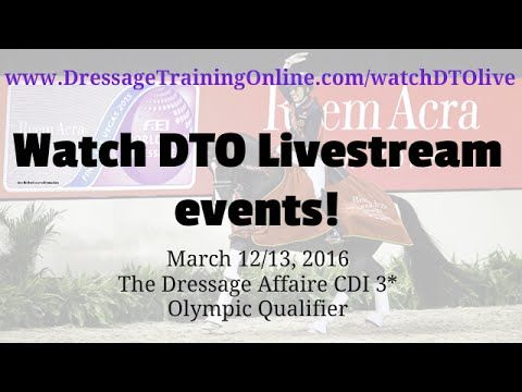 Announcing WatchDTOLive, Livestream Events, Viewable on DTO. Western league Olympic qualifier, watch The Dressage Affaire, March 12th and 13th, 2016 on www.DressageTrainingOnline.com/watchDTOlive