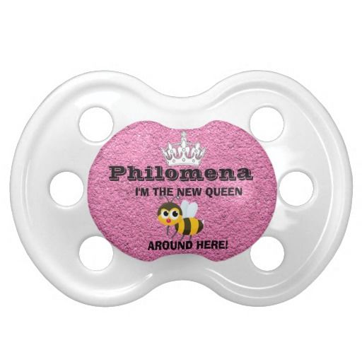 New! In honor of Dr. Oz new baby #granddaughter #Philomena! #Congratulations #Daphne! #Cute #Royal #Baby #Pacifier by #godsblossom #I'm the #new #queen #bee around here! #DrOz , #customizable #pacifiers #personalize it with your #name