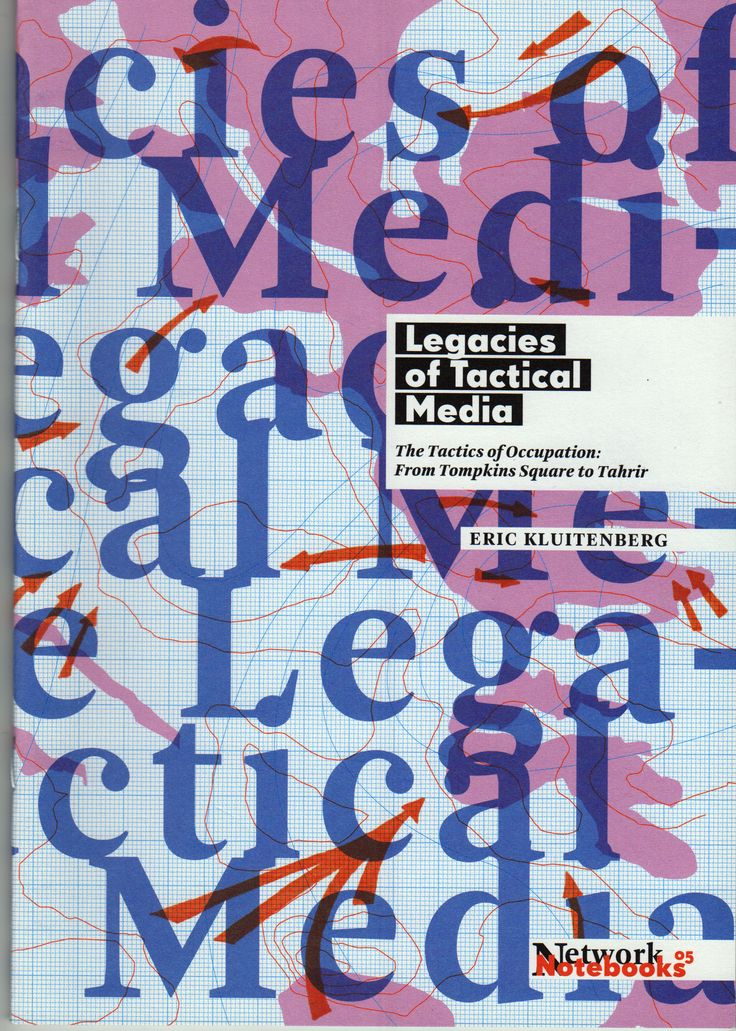 Neural [Archive] Legacies of Tactical Media - The Tactics of Occupation: From Tompkins Square to Tahrir Eric Kluitenberg Institute of Network Cultures http://archive.neural.it/init/default/show/2143