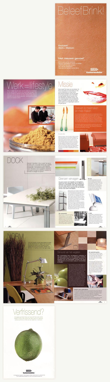 Magazine voor Brink Kantoormeubelen, ter presentatie van de private labels. Leuk detail: 'kippenvel-preeg' op de voorzijde van het magazine. Concept, fotografiebegeleiding en vormgeving.