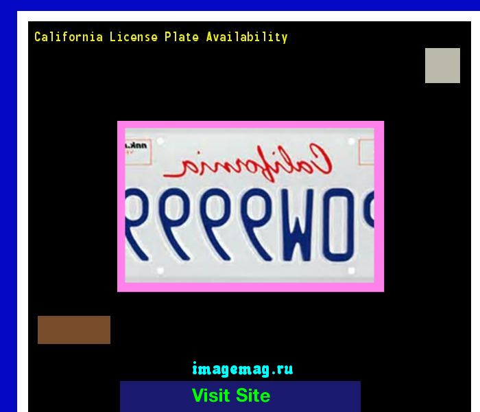 California license plate availability 181213 - The Best Image Search
