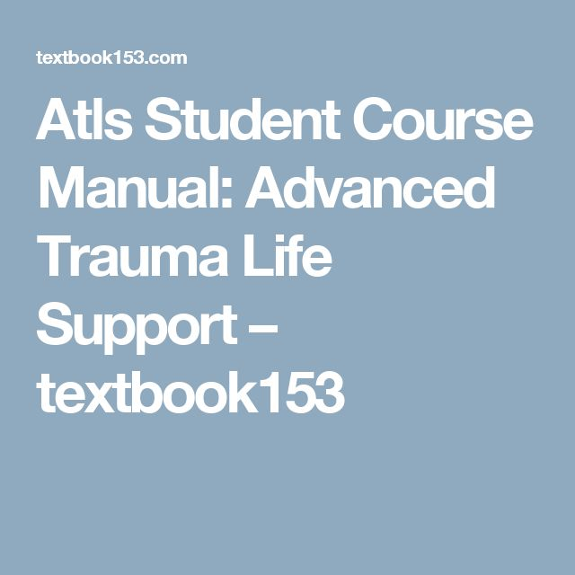 Atls Student Course Manual: Advanced Trauma Life Support – textbook153