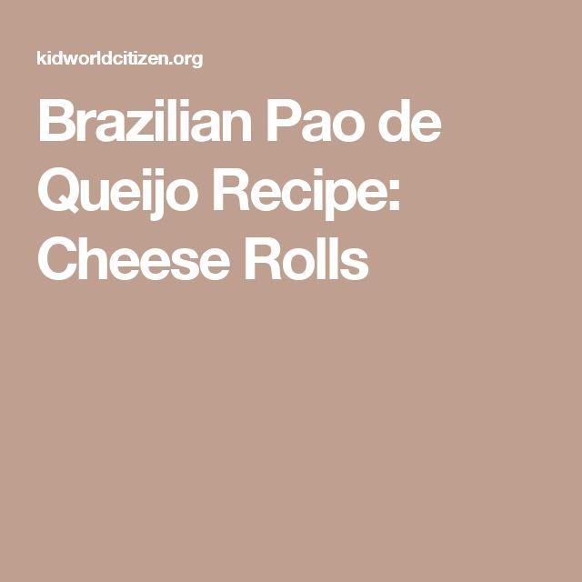 Brazilian Pao de Queijo Recipe: Cheese Rolls