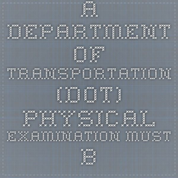 "A Department of Transportation (DOT) physical examination must be conducted by a licensed ""medical examiner"" listed on the Federal Motor Carrier Safety Administration (FMCSA) National Registry.  The term includes, but is not limited to, doctors of medicine (MD), doctors of osteopathy (DO), physician assistants (PA), advanced practice nurses (APN), and doctors of chiropractic (DC). @fmcsa @deerwalkinc"