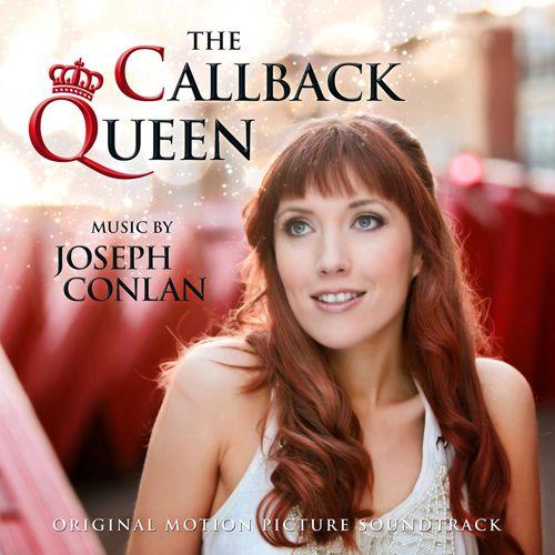 The Callback Queen Original Motion Picture Soundtrack by Joseph Conlan