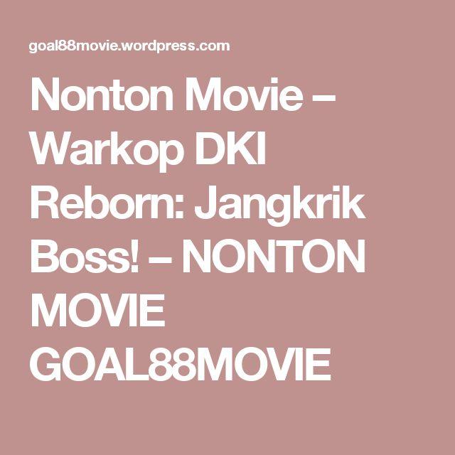Nonton Movie – Warkop DKI Reborn: Jangkrik Boss! – NONTON MOVIE GOAL88MOVIE