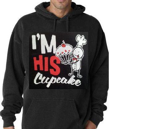 hoodies: im am his cupcake funny hoodie sweaters shirt unisex