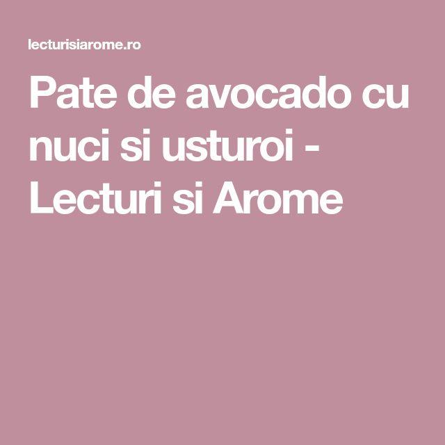 Pate de avocado cu nuci si usturoi - Lecturi si Arome