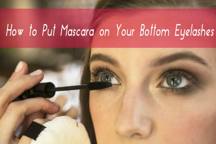 How to Put #Mascara on Your Bottom #Eyelashes : Get the Look to Kill