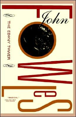 The Ebony Tower by John Fowles