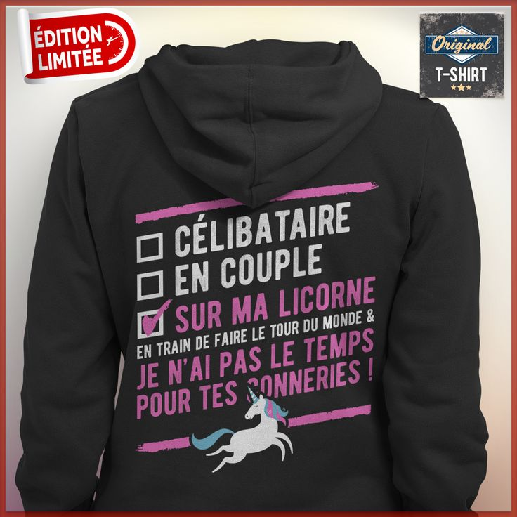 """""""Célibataire en couple sur ma licorne, en train de faire le tour du monde & je n'ai pas le temps pour tes conneries !""""  T-shirts uniques. Pour votre passion. www.theoriginaltshirt.com"""