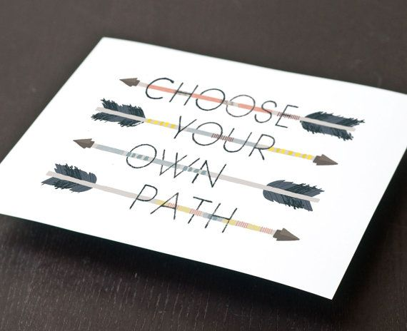 Choose Your Own Path Print: Graphic Design, Idea, Arrows, Inspiration, Paths, Quotes, Art Prints, Choose