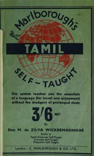 amil self-taught : (in roman characters) with English phonetic pronunciation by Wickremasinghe, Don M. de Zilva  Published 1906 Topics Tamil language, Tamil language