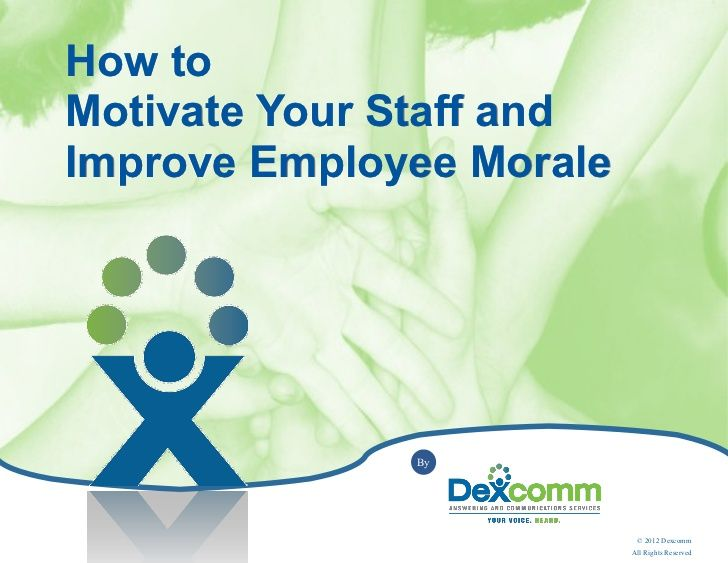 How to motivate your staff and improve employee morale...