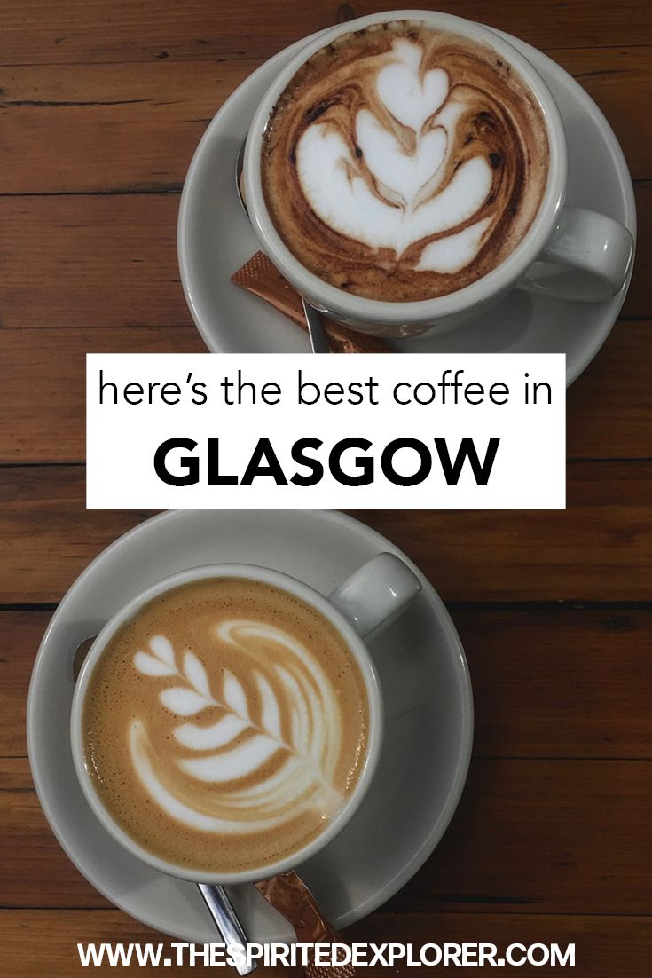 Best Coffee In Glasgow Here S The Best Coffee In Glasgow From The City Centre West End Merchant City Best Coffee Best Coffee Shop Speciality Coffee Shop