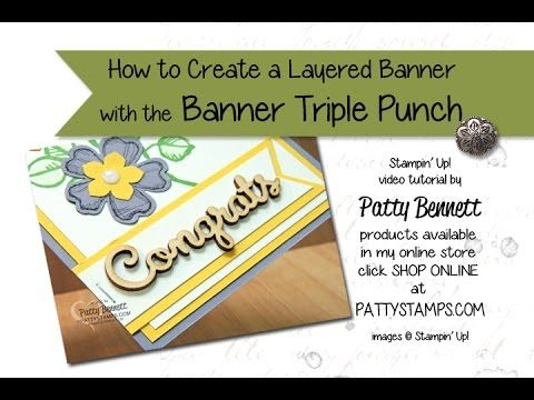 Tips for the Banner Triple Punch from Stampin' Up! - Patty's Stamping Spot - Video tutorial for stamping and crafting by Patty Bennett