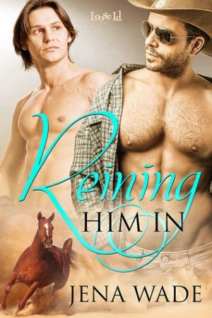 Author Review: Reining Him In by Jena Wade | Blackraven's Reviews