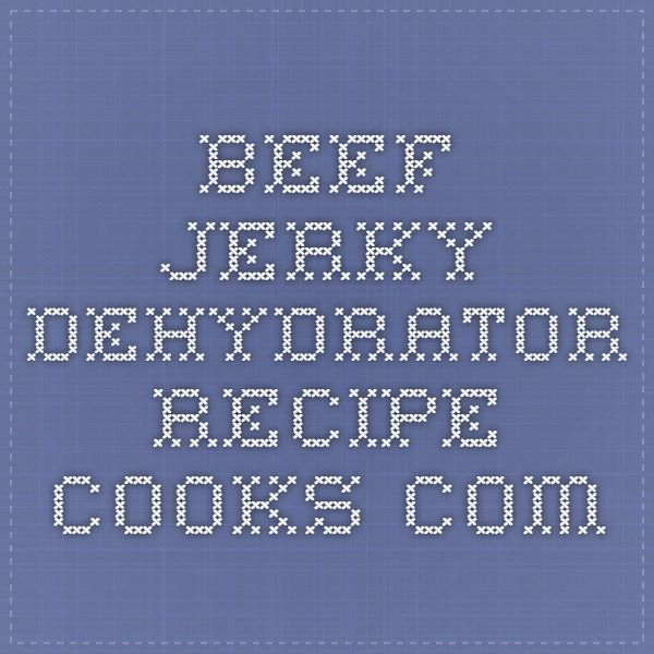Beef Jerky - Dehydrator - Recipe - Cooks.com
