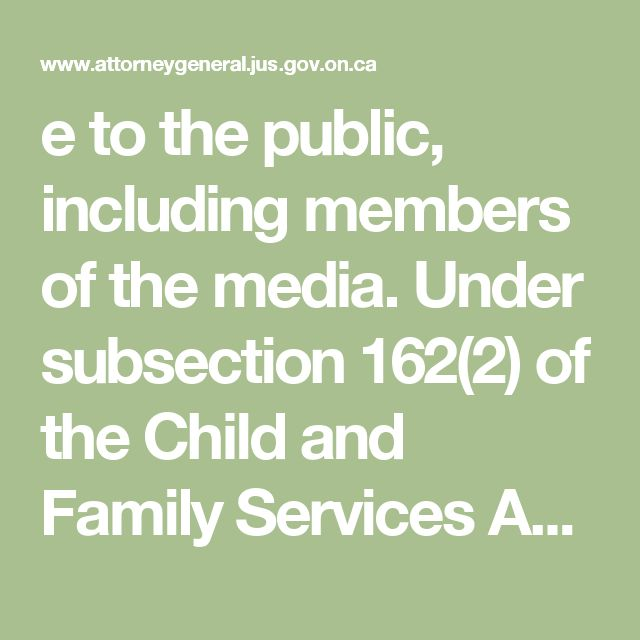 e to the public, including members of the media.  Under subsection 162(2) of the Child and Family Services Act, the documents used in an application for an adoption order must be sealed with a certified copy of the original order placed within the sealed file. The sealed file can only be accessed through an order of the court or written direction of the Registrar of Adoption Information.  4.2.4 Proceedings under the Family Responsibility and Support Arrears Enforcement Act, 1996  The Family…