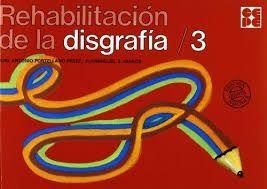 Rehabilitación de la disgrafía / José Antonio Portellano      Pérez, ilustraciones: Juanmiguel S. Quiros.-- Madrid : Ciencias      de la Educación Preescolar y Especial, 2005-2006. http://absysnetweb.bbtk.ull.es/cgi-bin/abnetopac01?TITN=552508