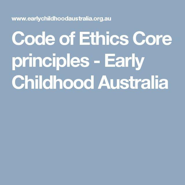 Code of Ethics Core principles - Early Childhood Australia