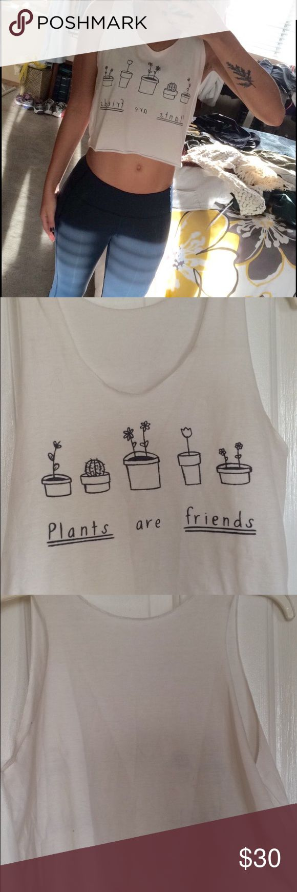 """Plant Crop Top Cute """"Plants are Friends"""" custom crop. Would keep but I don't really wear it. Worn once :) Tops Crop Tops"""
