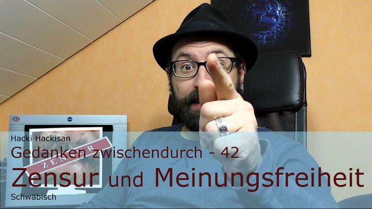 Hacki Hackisan - Gedanken zwischendurch - 42 - Zensur und Meinungsfreiheit - Schwäbisch