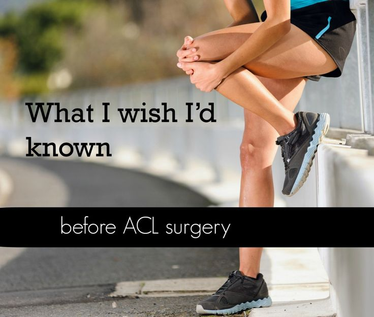 8 things I wish I'd known before I had my ACL surgery one year ago.