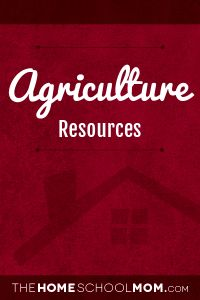 Agriculture - TheHomeSchoolMom
