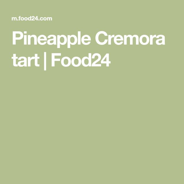 Pineapple Cremora tart | Food24