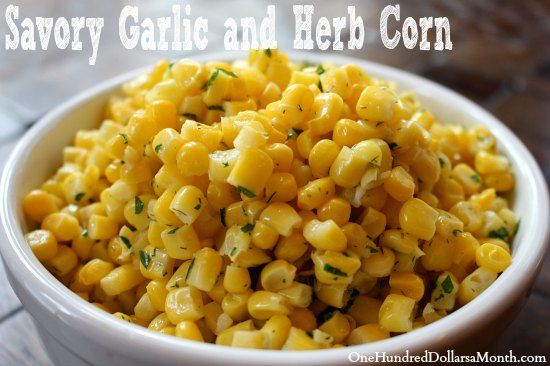 Savory Garlic and Herb Corn: 1 pound corn kernels  1 cup water 4 tablespoons butter 1 tablespoon fresh parsley, minced 1/2 teaspoon salt 1/2 teaspoon dried dill weed 1 clove fresh garlic, minced
