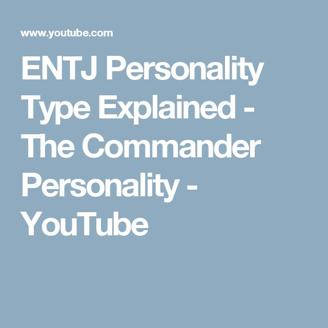 ENTJ Personality Type Explained - The Commander Personality - YouTube