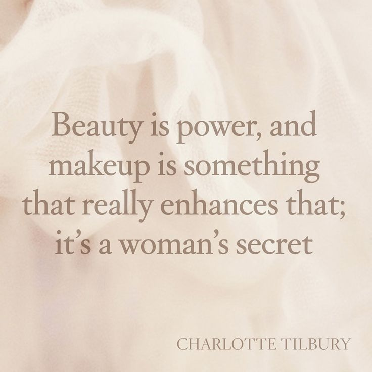 "Today's quote comes from Into The Gloss's interview with ever-inspiring celebrity make up artist Charlotte Tilbury. ""Beauty is power, and makeup is something that really enhances that; it's a woman's secret weapon."""