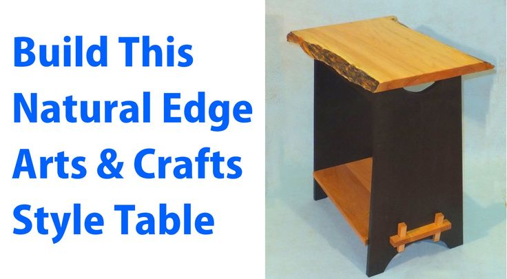 How to Build a Side Table with a Natural Edge Top.
