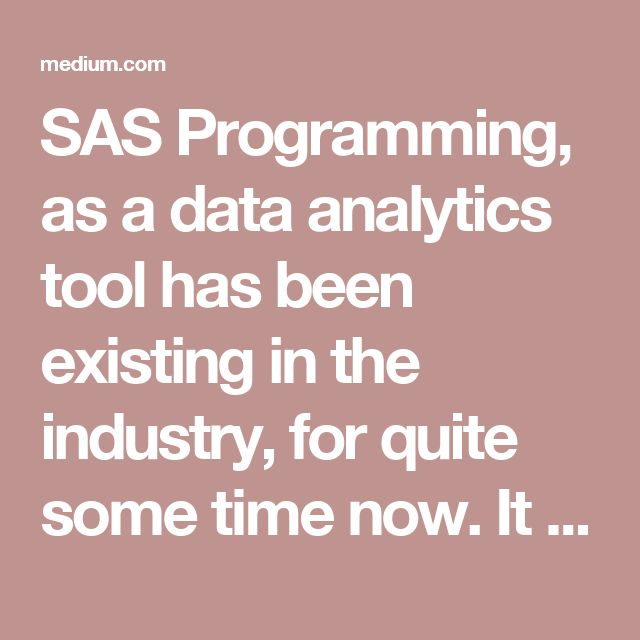 SAS Programming, as a data analytics tool has been existing in the industry, for quite some time now. It is interesting to know that many companies, who have this tool as their default programming environment, rarely use it of the data analytics purposes. It is only in the recent years, that the industry has come across the difference that SAS as a tool makes in the world of Data Science. The various attributes of this tool like the fact that it is licensed and has over 40,000 companies…